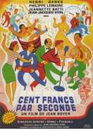 Affiche du film Cent Francs Par Seconde