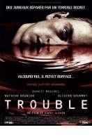 Trouble, le film