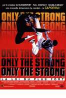 Affiche du film Only the strong : la loi du plus fort