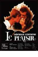 Affiche du film Serieux Comme le Plaisir