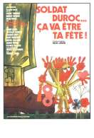 Affiche du film Soldat Duroc Ca Va Etre Ta Fete
