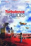 Affiche du film La turbulence des fluides