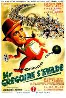 Affiche du film Monsieur Gregoire S'evade