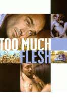 Too much flesh, le film