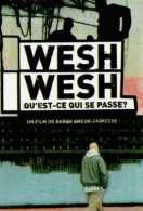 Affiche du film Wesh wesh (qu'est-ce qui se passe ?)