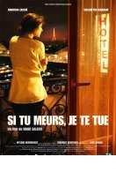 Affiche du film Si tu meurs, je te tue