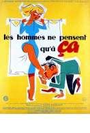 Affiche du film Les Hommes Ne Pensent Qu'a Ca