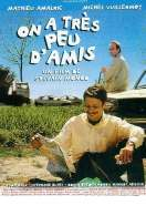 Affiche du film On a tr�s peu d'amis