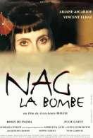 Affiche du film Nag la Bombe