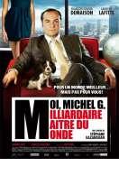 Affiche du film Moi, Michel G, Milliardaire, Ma�tre du monde