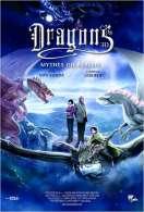 Affiche du film DRAGONS 3D - Mythes ou r�alit�