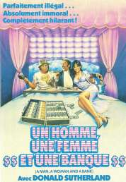 Affiche du film Un Homme Une Femme Une Banque