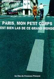 Affiche du film Paris, mon petit corps est bien las de ce grand monde