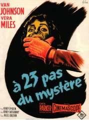 Affiche du film A Vingt Trois Pas du Mystere