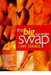 Affiche du film The big swap (Libre échange)