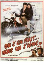 Affiche du film On S'en Fout Nous On S'aime