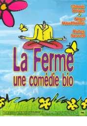 Affiche du film La ferme (une comédie bio)