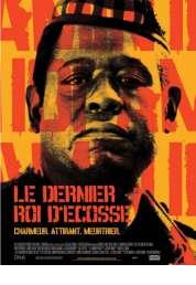 Affiche du film Le Dernier roi d'Ecosse
