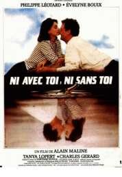 Affiche du film Ni Avec Toi Ni Sans Toi