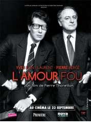 Affiche du film Yves Saint Laurent - Pierre Bergé, l'amour fou