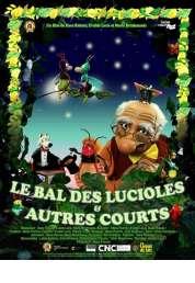 L'affiche du film Le Bal des lucioles & autres courts