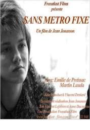 Affiche du film Sans métro fixe