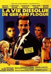 Affiche du film La Vie Dissolue de Gerard Floque
