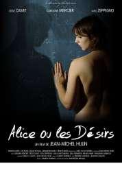 Affiche du film Alice, ou les désirs