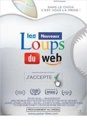 L'affiche du film Les Nouveaux Loups du Web