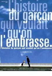 Affiche du film L'histoire du garçon qui voulait qu'on l'embrasse