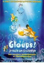 Affiche du film Gloups ! (je suis un poisson)