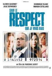 L'affiche du film Sauf le Respect Que Je Vous Dois