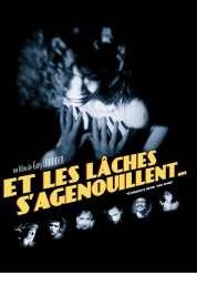 Affiche du film Et les Laches S'agenouillent...