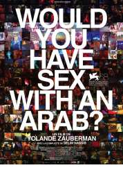 L'affiche du film Would you have sex with an Arab?