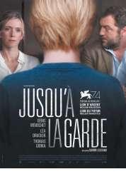 L'affiche du film Jusqu'à la Garde