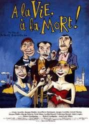 Affiche du film A la vie à la mort