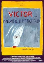 Affiche du film Victor... pendant qu'il est trop tard