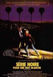 Affiche du film Serie Noire Pour Une Nuit Blanche