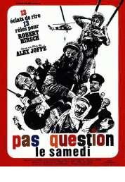 Affiche du film Pas question le samedi