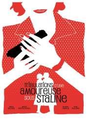 Affiche du film Tribulations d'une amoureuse sous Staline