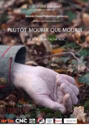 L'affiche du film Plutôt Mourir que Mourir