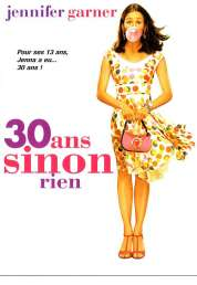 Affiche du film 30 ans sinon rien