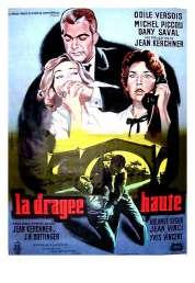 Affiche du film La Dragee Haute