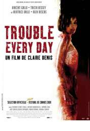 L'affiche du film Trouble every day