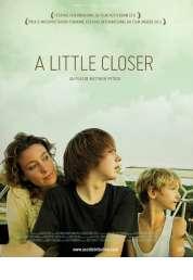 Affiche du film A little Closer
