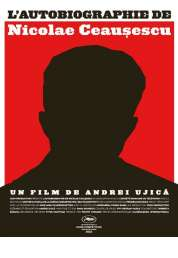 Affiche du film L'Autobiographie de Nicolae Ceausescu
