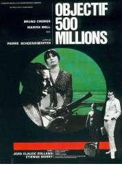 Affiche du film Objectif 500 Millions