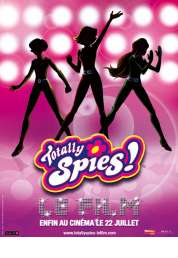 Affiche du film Totally Spies ! Le film