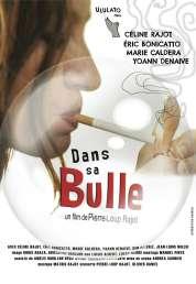 Affiche du film Dans sa bulle
