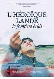L'affiche du film L'héroïque lande, la frontière brûle